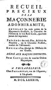 Recueil précieux de la maçonnerie adonhiramite... (par Guillemain de Saint-Victor)