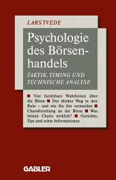 Psychologie des Börsenhandels: Taktik, Timing und Technische Analyse