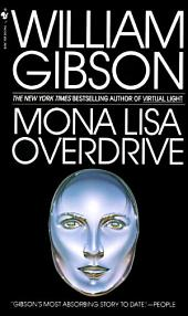 Mona Lisa Overdrive: A Novel