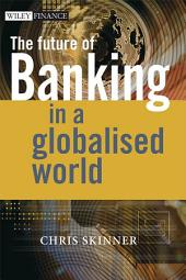 The Future of Banking: In a Globalised World