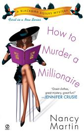 How to Murder a Millionaire: A Blackbird Sisters Mystery