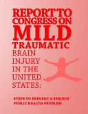 Report to Congress on Mild Traumatic Brain Injury in the United States