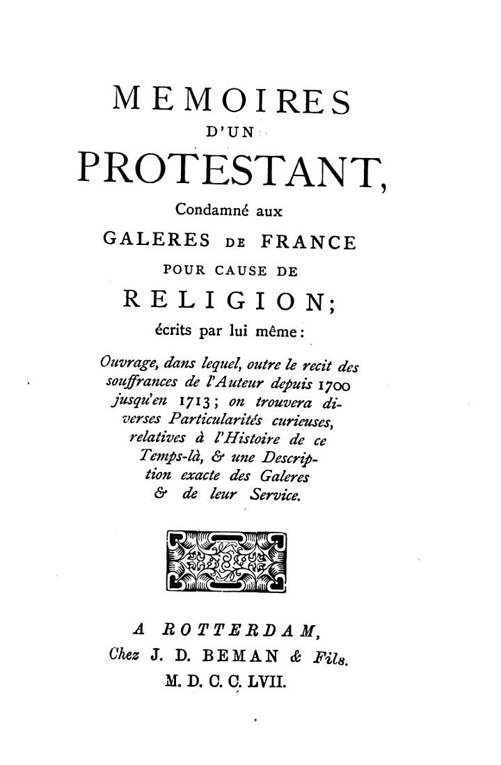 Autobiography of a French Protestant Condemned to the Galleys for the Sake of His Religion