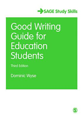 The Good Writing Guide for Education Students PDF