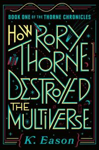 How Rory Thorne Destroyed the Multiverse Book