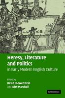 Heresy  Literature and Politics in Early Modern English Culture PDF