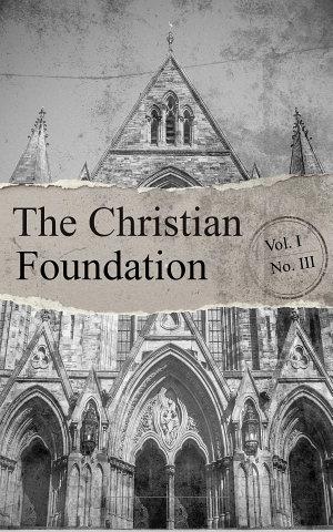 The Christian Foundation Vol. I. No. III
