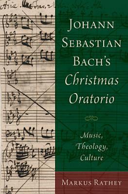 Johann Sebastian Bach s Christmas Oratorio PDF