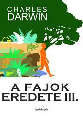 A fajok eredete III. kötet