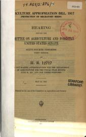 Agriculture Appropriation Bill, 1917 (protection of Migratory Birds): Hearing Before ..., 64-1 on H.R. 12717 ..., May 22, 1916