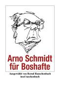 Arno Schmidt f  r Boshafte PDF