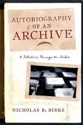 Autobiography of an Archive: A Scholar's Passage to India