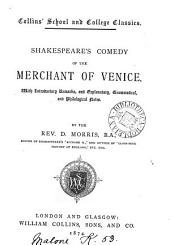 Shakespeare's comedy of the Merchant of Venice, with intr. remarks and notes by D. Morris
