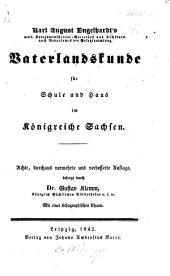 K. A. E.'s ... Vaterlandskunde für Schule und Haus im Königreiche Sachsen. Achte ... vermehrte Auflage, besorgt durch ... G. Klemm
