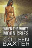 When the White Moon Cries