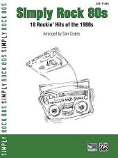 Simply Rock 80s: 18 Rockin' Hits of the 1980s
