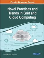 Novel Practices and Trends in Grid and Cloud Computing PDF