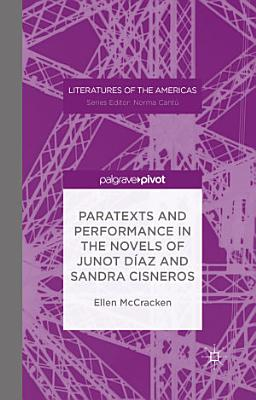 Paratexts and Performance in the Novels of Junot D  az and Sandra Cisneros