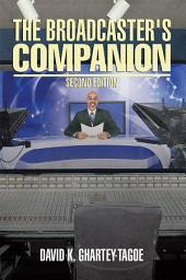 The Broadcaster's Companion: Second Edition