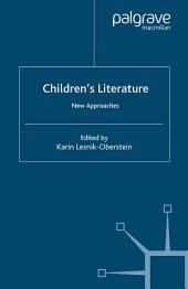Children's Literature: New Approaches