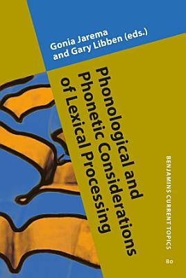 Phonological and Phonetic Considerations of Lexical Processing PDF