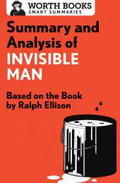 Summary and Analysis of Invisible Man: Based on the Book by Ralph Ellison
