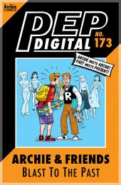 Pep Digital Vol. 173: Archie & Friends: Blast to the Past