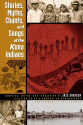 Stories Myths Chants And Songs Of The Kuna Indians Book PDF