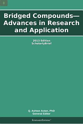 Bridged Compounds—Advances in Research and Application: 2013 Edition