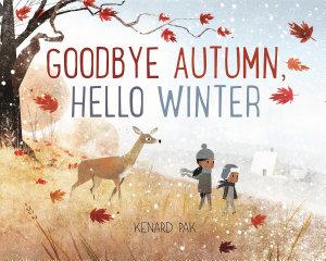 Goodbye Autumn  Hello Winter Book