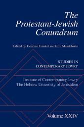 The Protestant-Jewish Conundrum: Studies in Contemporary Jewry, Volume 24