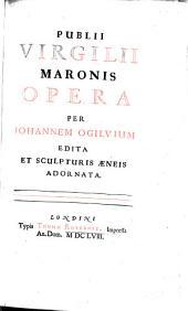 Opera ; per Johannem Ogilvium edita et Sculpturis Aeneis adornata