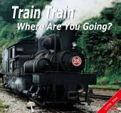 Train Train, Where are You Going?: Little Kiss08
