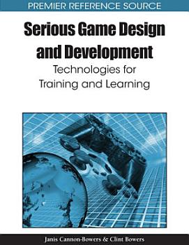 Serious Game Design and Development  Technologies for Training and Learning PDF