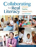 Collaborating for Real Literacy  Librarian  Teacher  Literacy Coach  and Principal  2nd Edition PDF