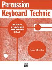 Percussion Keyboard Technic: For Marimba, Xylophone, Vibraphone or Bells