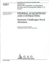 Federal Acquisitions and Contracting: Systemic Challenges Need Attention