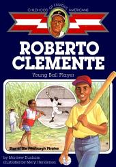 Roberto Clemente: Young Ball Player