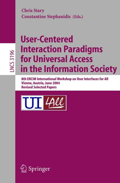 User-Centered Interaction Paradigms for Universal Access in the Information Society