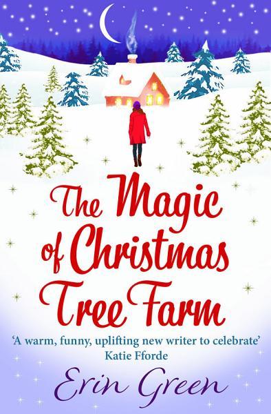 The Magic of Christmas Tree Farm