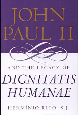 John Paul II and the Legacy of Dignitatis Humanae PDF