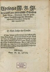 Apologia M. Fl. Illyrici auff zwo unchristliche Schrifften Iusti Menii, Darinnen von den grewlichen Verfelschungen der Adiaphoristerey und Maioristerey allerley nützlichs angezeigt wird