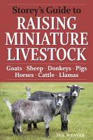 Storey s Guide to Raising Miniature Livestock PDF