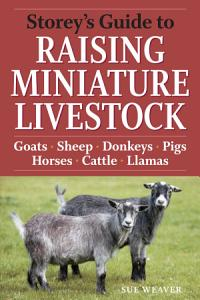 Storey s Guide to Raising Miniature Livestock PDF
