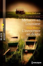 Menaces en Louisiane - L'innocence en doute: T1 - Les mystères du Bayou