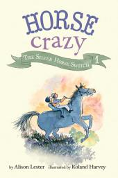 The Silver Horse Switch: Horse Crazy
