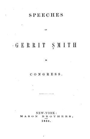 Speeches of Gerrit Smith in Congress