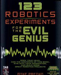 123 Robotics Experiments For The Evil Genius Book PDF