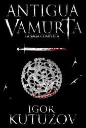Antigua Vamurta: La Saga Completa