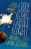 Every Night Is Ladies  Night